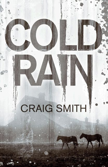 Cold Rain, Craig Smith