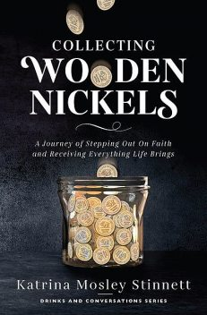 Collecting Wooden Nickels, Katrina Mosley Stinnett