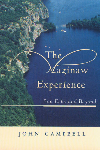 The Mazinaw Experience, John Campbell