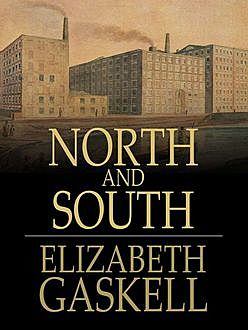 North and South, Elizabeth Gaskell