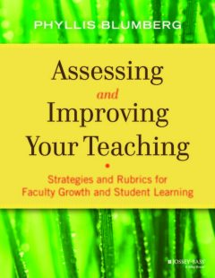 Assessing and Improving Your Teaching, Phyllis Blumberg