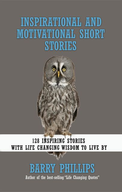 Inspirational and Motivational Short Stories, Barry Phillips