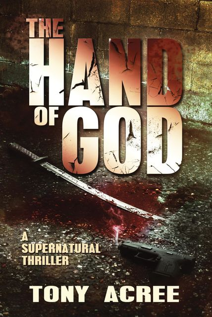 The Hand of God: A Victor McCain Thriller Book 1, Acree Tony