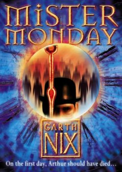 Mister Monday (The Keys to the Kingdom, Book 1), Garth Nix