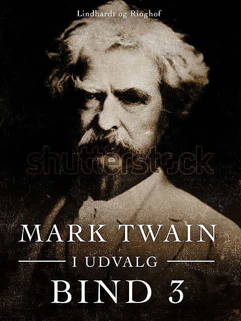 Mark Twain i udvalg. Bind 3, Mark Twain