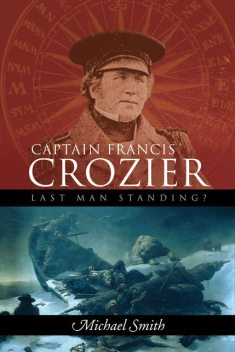 Captain Francis Crozier, Smith Michael