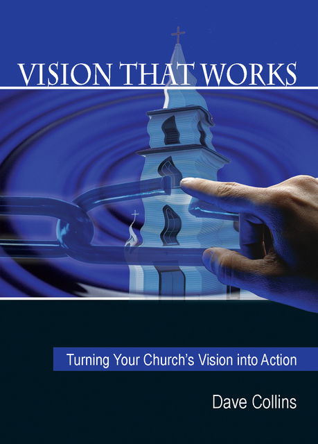 Vision That Works, Dave Collins
