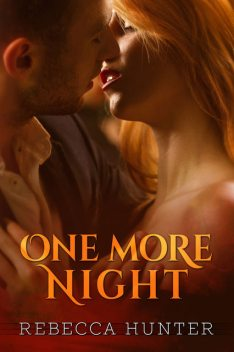 One More Night, Rebecca Hunter