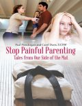 Stop Painful Parenting: Tales from Our Side of the Mat, LCSW, Carol Davis, Paul Prendergast