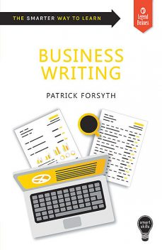 Smart Skills: Business Writing, Patrick Forsyth