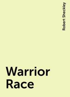 Warrior Race, Robert Sheckley