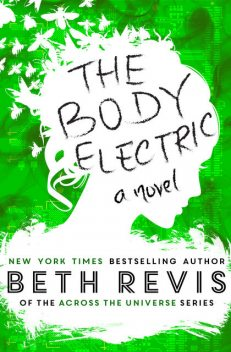 The Body Electric – Special Edition, Beth Revis