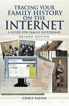 Tracing Your Family History on the Internet, Second Edition, Chris Paton