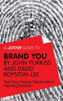 A Joosr Guide to Brand You by John Purkiss and David Royston-Lee, Joosr