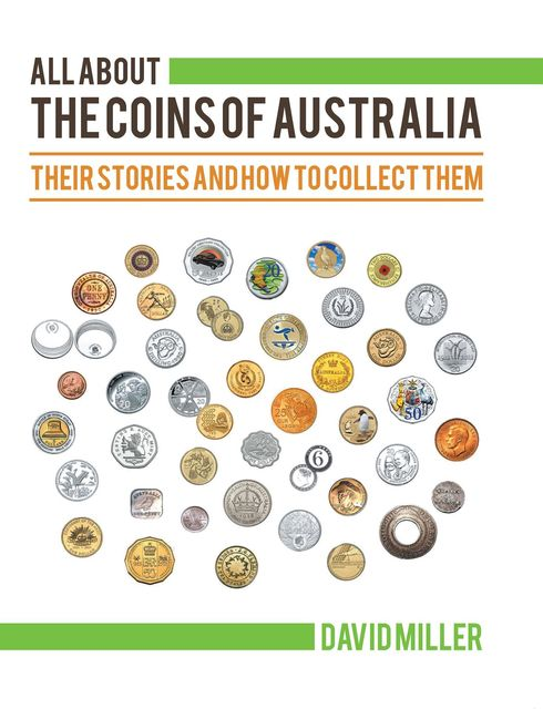 All About The Coins of Australia, David Miller