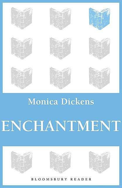 Enchantment, Monica Dickens