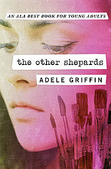 The Other Shepards, Adele Griffin