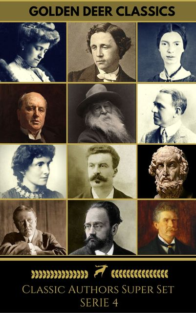 Classic Authors Super Set Series 4 (Golden Deer Classics), Guy de Maupassant, Homer, Edith Nesbit, O.Henry, Lewis Carroll, Henry James, Émile Zola, Emily Dickinson, Walt Whitman, E.Phillips Oppenheim, Ambrose Bierce, Edith Wharton, Golden Deer Classics, Edward Phillips