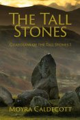 The Tall Stones, Moyra Caldecott