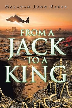 From a Jack to a King, Malcolm John Baker