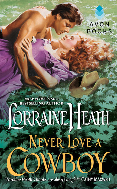Never Love a Cowboy, Lorraine Heath