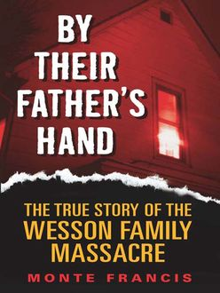 By Their Father's Hand, Monte Francis