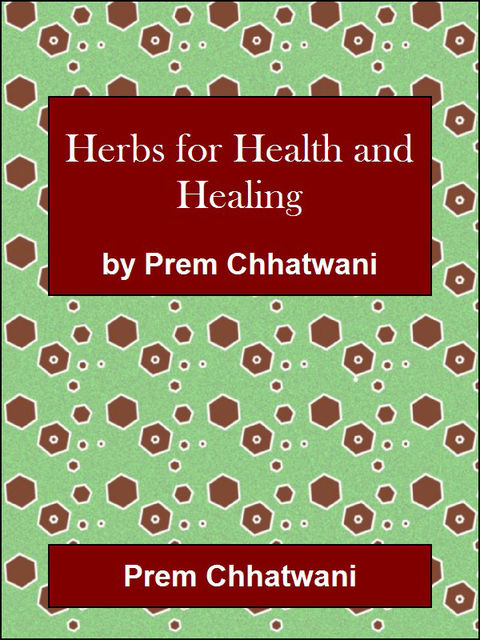 Herbs for Health and Healing, Prem Chhatwani