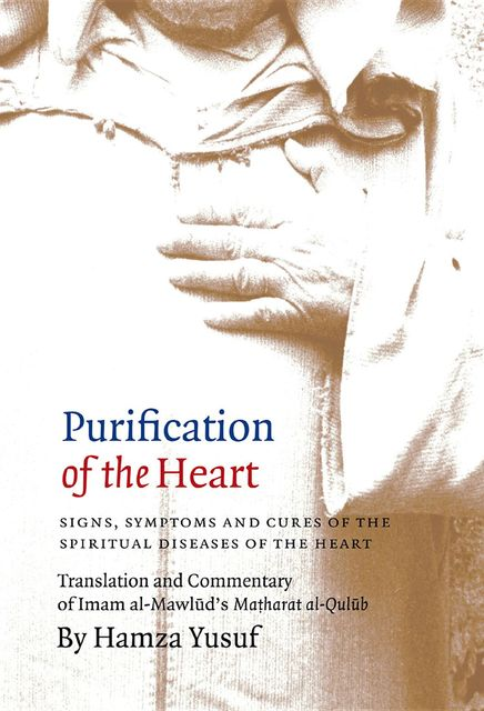 Purification of the Heart, Hamza Yusuf
