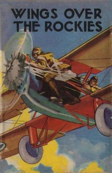 Wings Over the Rockies; Or, Jack Ralston's New Cloud Chaser, Ambrose Newcomb