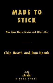 Made to Stick, Chip Heath