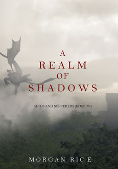 A Realm of Shadows (Kings and Sorcerers--Book 5), Morgan Rice
