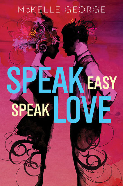 Speak Easy, Speak Love, McKelle George