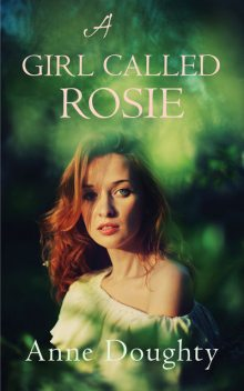 A Girl Called Rosie, Anne Doughty