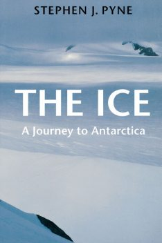 The Ice, Stephen J.Pyne