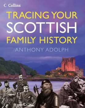 Collins Tracing Your Scottish Family History, Anthony Adolph