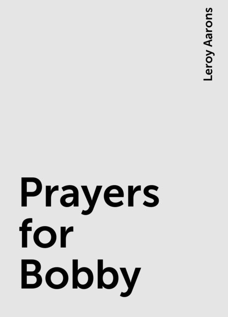 Prayers for Bobby, Leroy Aarons