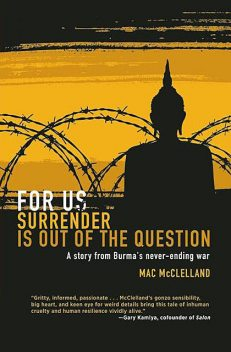 For Us Surrender Is Out of the Question, Mac McClelland