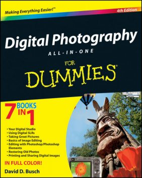 Digital Photography All-in-One Desk Reference For Dummies, David Busch