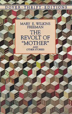 """The Revolt of """"Mother"""" and Other Stories, Mary E.Wilkins Freeman"""