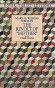 "The Revolt of ""Mother"" and Other Stories, Mary E.Wilkins Freeman"