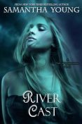 River Cast (The Tale of Lunarmorte #2), Samantha Young