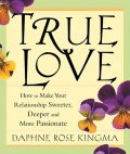 True Love, Daphne Rose Kingma
