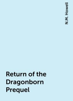 Return of the Dragonborn Prequel, N.M. Howell