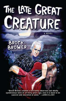 The Late Great Creature, Brock Brower