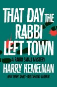 That Day the Rabbi Left Town, Harry Kemelman