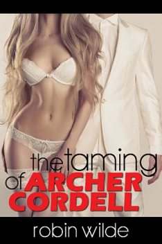 The Taming of Archer Cordell, Robin Wilde