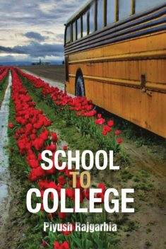 School To College, Piyush Rajgarhia