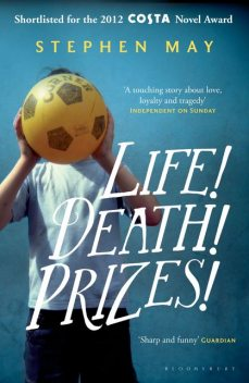 Life! Death! Prizes!, Stephen May