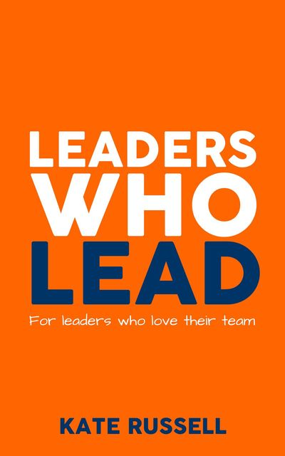Leaders Who Lead, Kate Russell