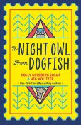To Night Owl From Dogfish, Meg Wolitzer, Holly Goldberg-Sloan